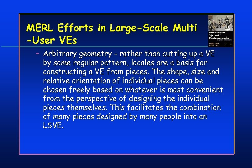 MERL Efforts in Large-Scale Multi -User VEs – Arbitrary geometry - rather than cutting