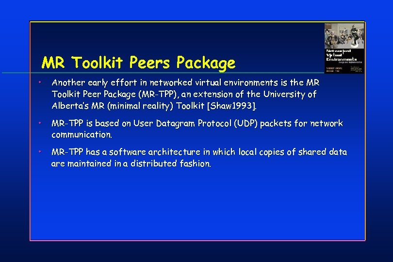MR Toolkit Peers Package • Another early effort in networked virtual environments is the