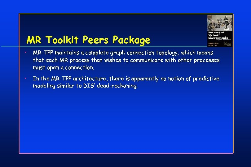 MR Toolkit Peers Package • MR-TPP maintains a complete graph connection topology, which means