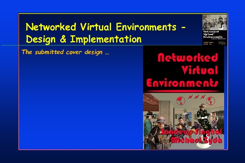 Networked Virtual Environments Design & Implementation The submitted cover design …