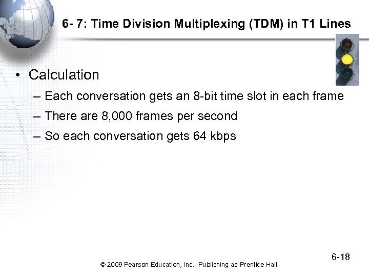 6 - 7: Time Division Multiplexing (TDM) in T 1 Lines • Calculation –