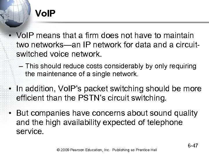 Vo. IP • Vo. IP means that a firm does not have to maintain