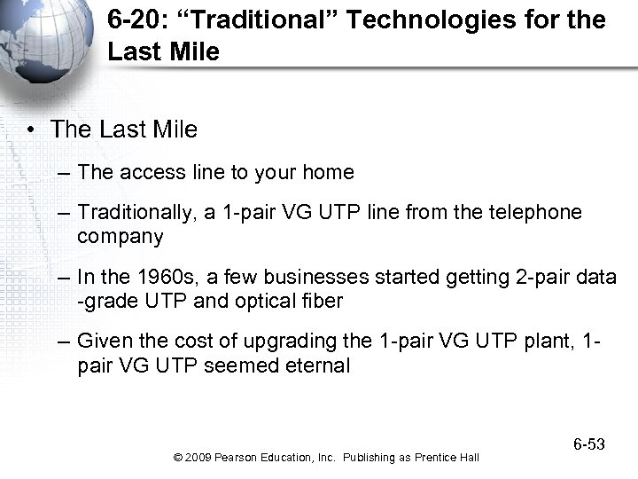 """6 -20: """"Traditional"""" Technologies for the Last Mile • The Last Mile – The"""