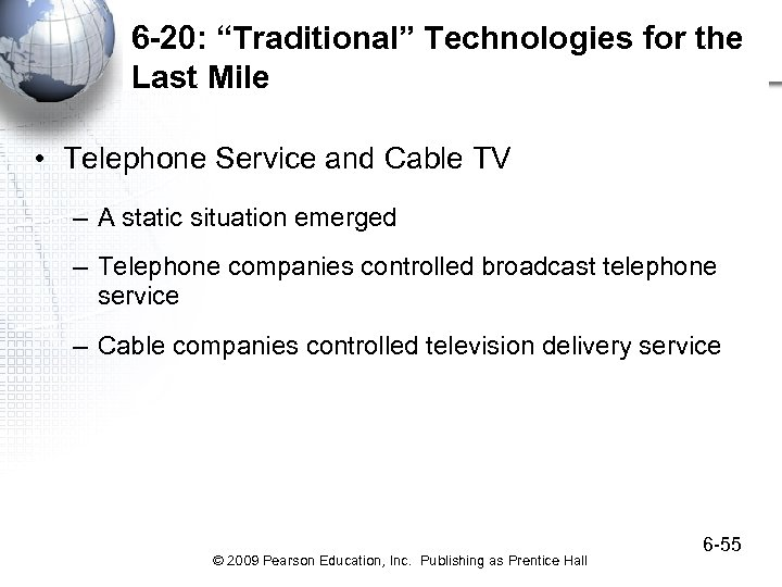 """6 -20: """"Traditional"""" Technologies for the Last Mile • Telephone Service and Cable TV"""