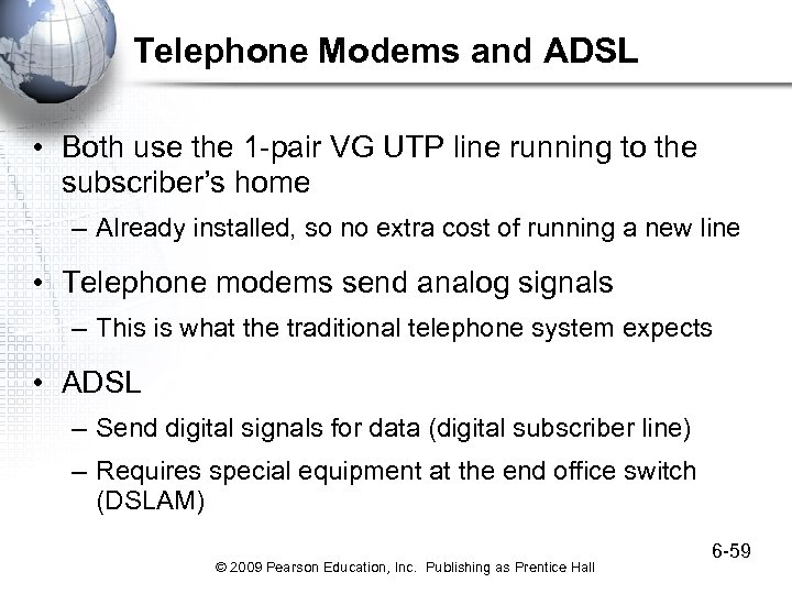 Telephone Modems and ADSL • Both use the 1 -pair VG UTP line running