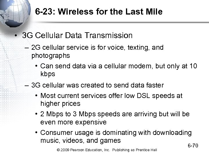 6 -23: Wireless for the Last Mile • 3 G Cellular Data Transmission –