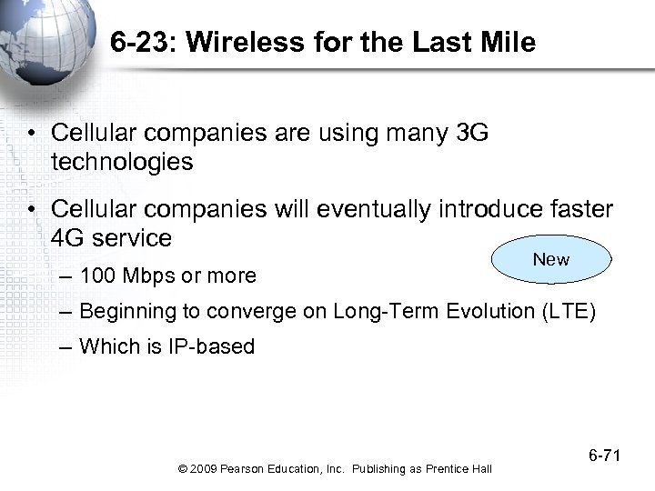 6 -23: Wireless for the Last Mile • Cellular companies are using many 3