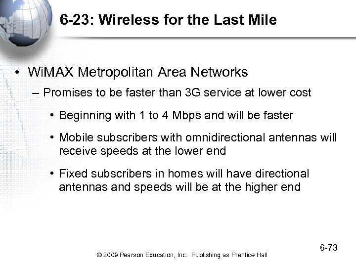 6 -23: Wireless for the Last Mile • Wi. MAX Metropolitan Area Networks –