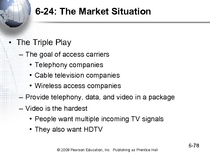 6 -24: The Market Situation • The Triple Play – The goal of access
