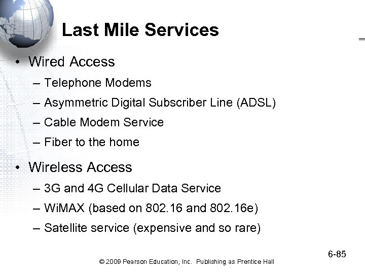 Last Mile Services • Wired Access – Telephone Modems – Asymmetric Digital Subscriber Line