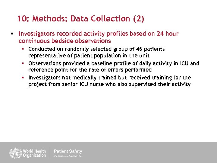 10: Methods: Data Collection (2) § Investigators recorded activity profiles based on 24 hour