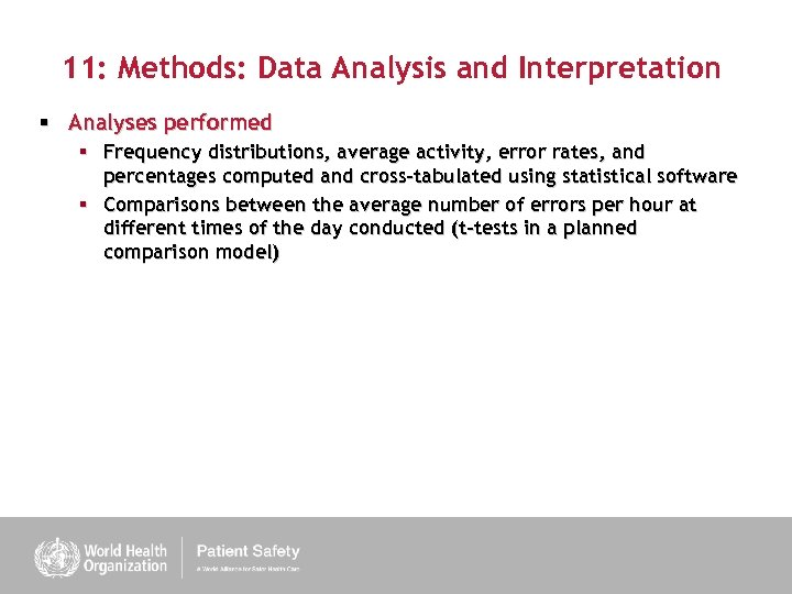 11: Methods: Data Analysis and Interpretation § Analyses performed § Frequency distributions, average activity,