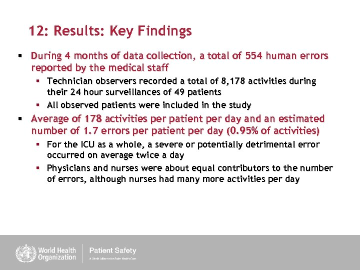 12: Results: Key Findings § During 4 months of data collection, a total of