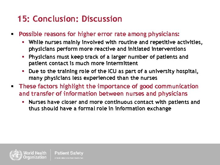 15: Conclusion: Discussion § Possible reasons for higher error rate among physicians: § While