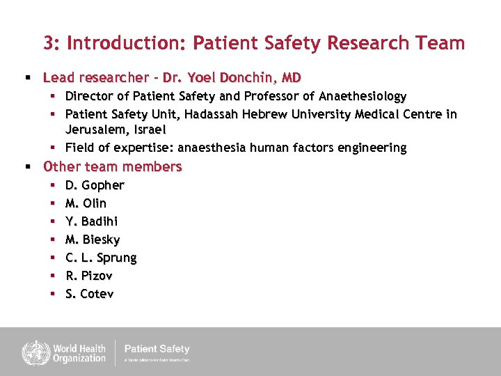 3: Introduction: Patient Safety Research Team § Lead researcher – Dr. Yoel Donchin, MD