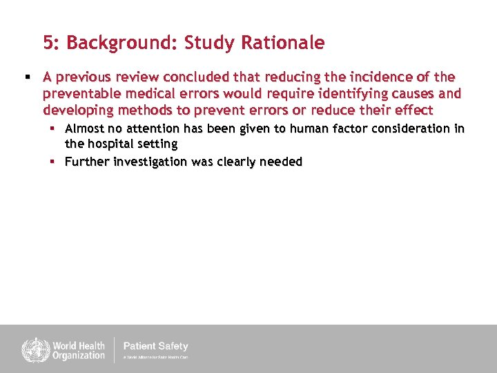 5: Background: Study Rationale § A previous review concluded that reducing the incidence of