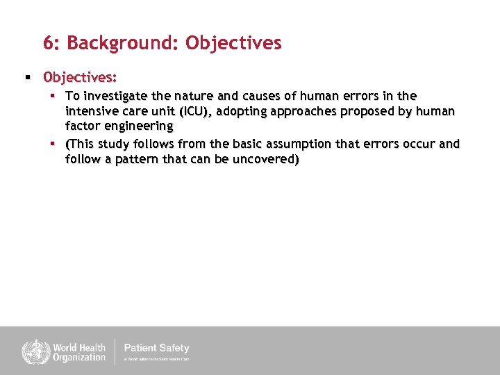 6: Background: Objectives § Objectives: § To investigate the nature and causes of human