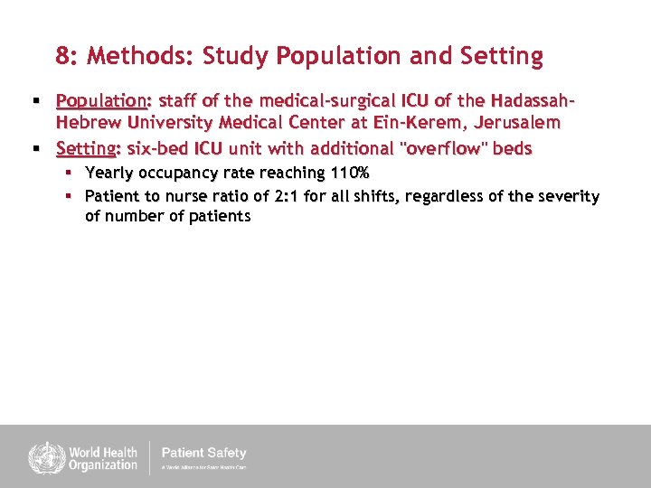 8: Methods: Study Population and Setting § Population: staff of the medical-surgical ICU of