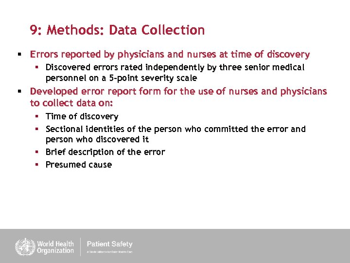 9: Methods: Data Collection § Errors reported by physicians and nurses at time of