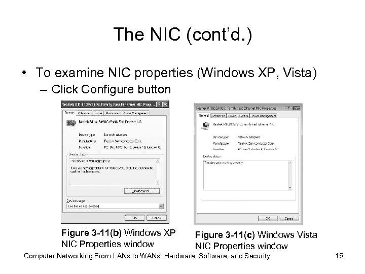 The NIC (cont'd. ) • To examine NIC properties (Windows XP, Vista) – Click