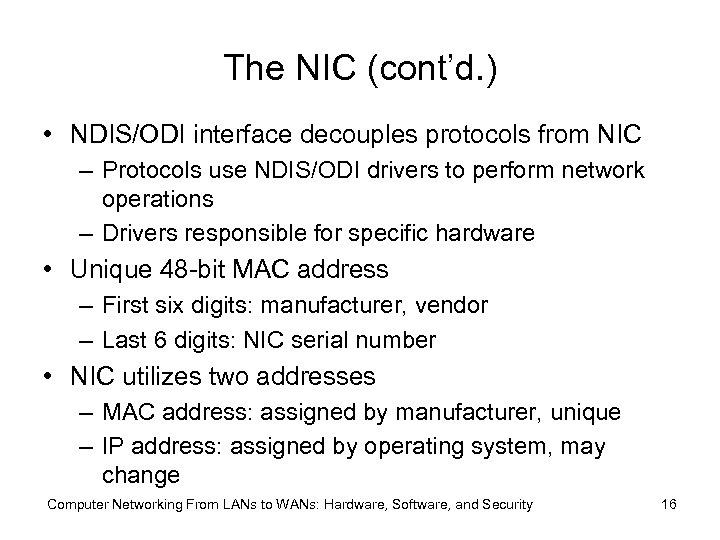 The NIC (cont'd. ) • NDIS/ODI interface decouples protocols from NIC – Protocols use
