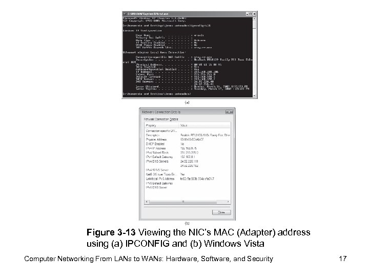 Figure 3 -13 Viewing the NIC's MAC (Adapter) address using (a) IPCONFIG and (b)