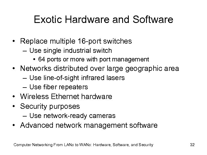 Exotic Hardware and Software • Replace multiple 16 -port switches – Use single industrial
