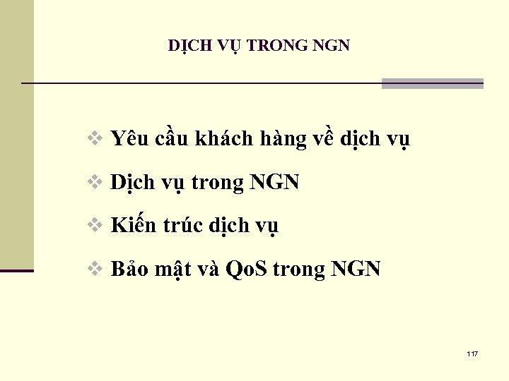 DỊCH VỤ TRONG NGN v Yêu cầu khách hàng về dịch vụ v Dịch