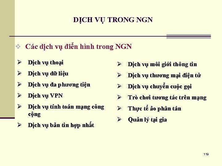 DỊCH VỤ TRONG NGN v Các dịch vụ điển hình trong NGN Ø Dịch