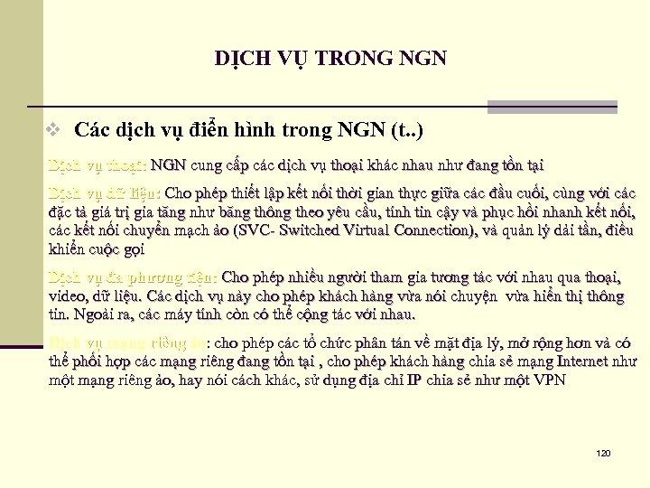DỊCH VỤ TRONG NGN v Các dịch vụ điển hình trong NGN (t. .