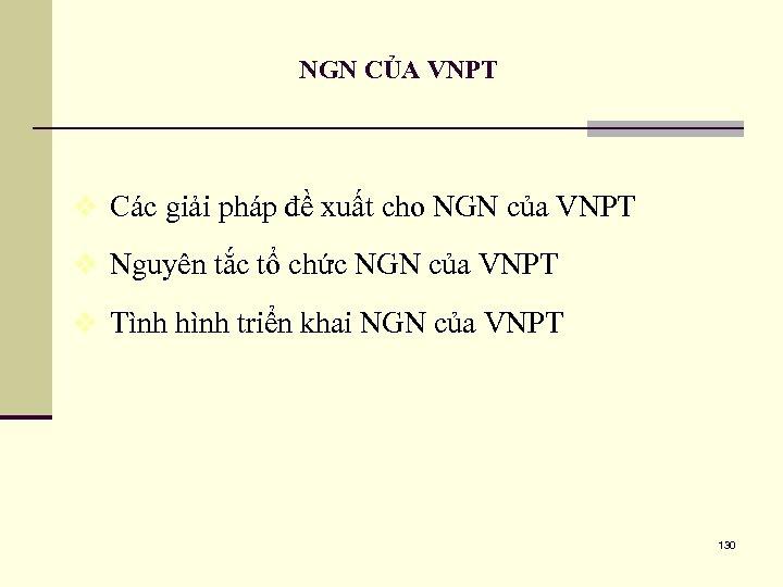 NGN CỦA VNPT v Các giải pháp đề xuất cho NGN của VNPT v