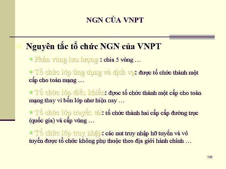 NGN CỦA VNPT v Nguyên tắc tổ chức NGN của VNPT § Phân vùng