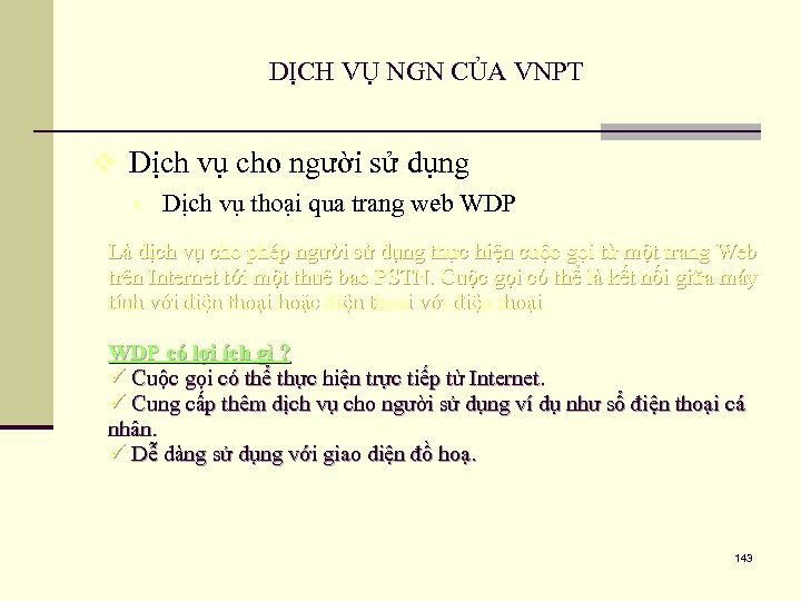 DỊCH VỤ NGN CỦA VNPT v Dịch vụ cho người sử dụng § Dịch