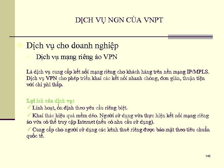 DỊCH VỤ NGN CỦA VNPT v Dịch vụ cho doanh nghiệp § Dịch vụ