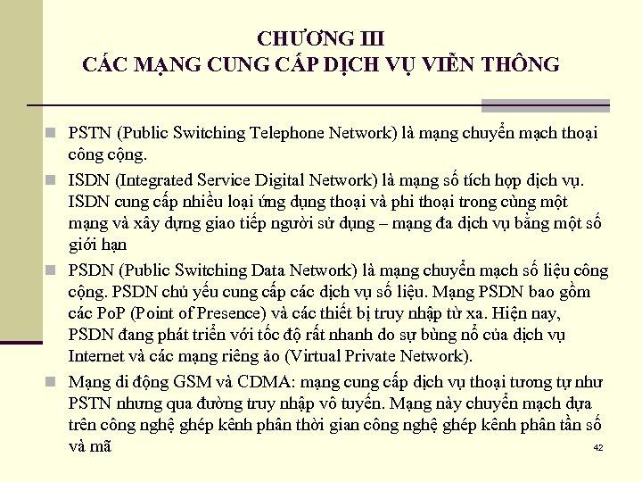 CHƯƠNG III CÁC MẠNG CUNG CẤP DỊCH VỤ VIỄN THÔNG n PSTN (Public Switching