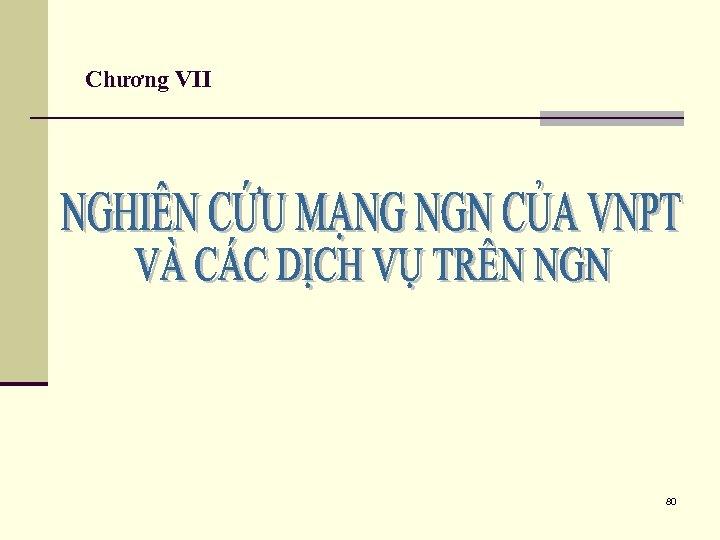 Chương VII 80