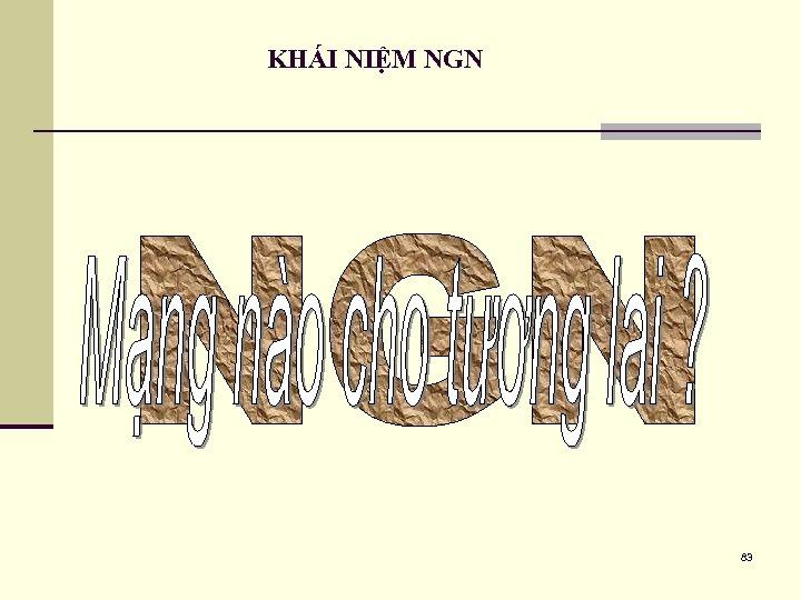 KHÁI NIỆM NGN 83