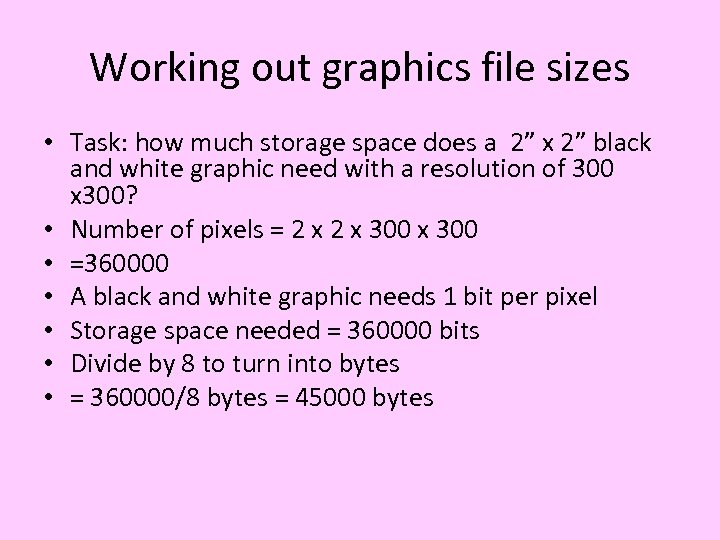 """Working out graphics file sizes • Task: how much storage space does a 2"""""""