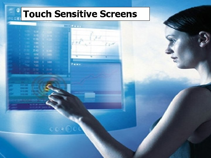 Touch Sensitive Screens