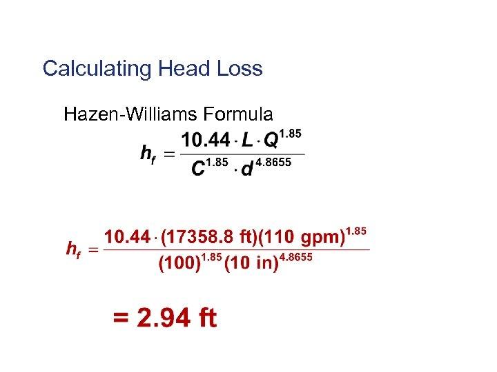 Calculating Head Loss Hazen-Williams Formula