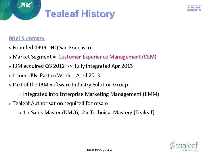 Tealeaf History Brief Summary Ø Founded 1999 - HQ San Francisco Ø Market Segment