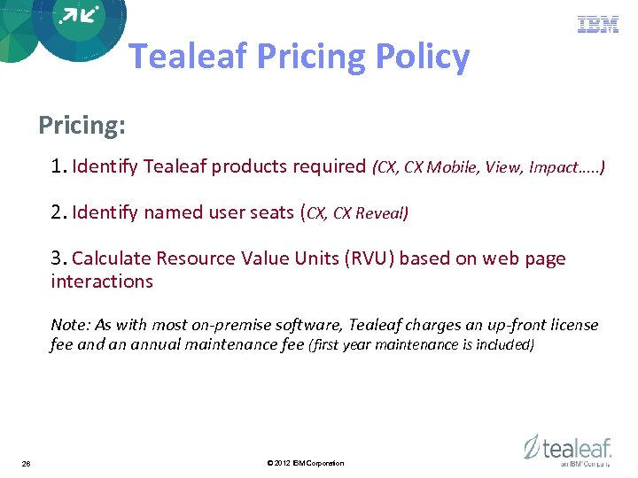 Tealeaf Pricing Policy Pricing: 1. Identify Tealeaf products required (CX, CX Mobile, View, Impact….