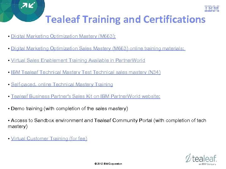 Tealeaf Training and Certifications • Digital Marketing Optimization Mastery (M 663): • Digital Marketing