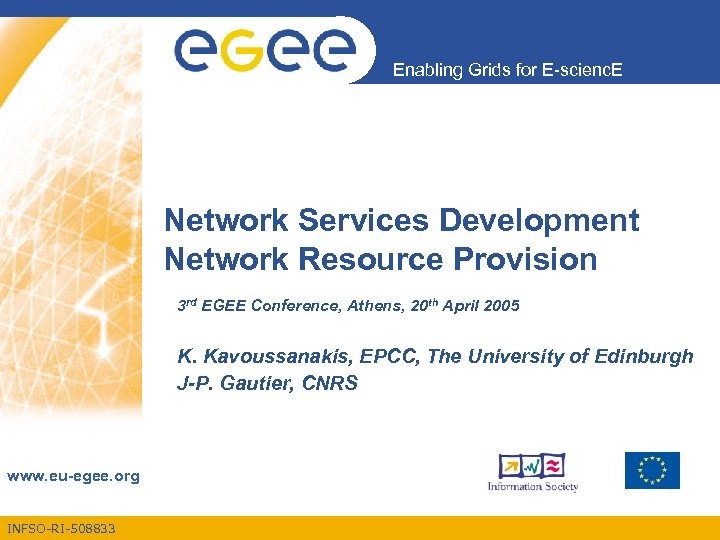 Enabling Grids for E-scienc. E Network Services Development Network Resource Provision 3 rd EGEE