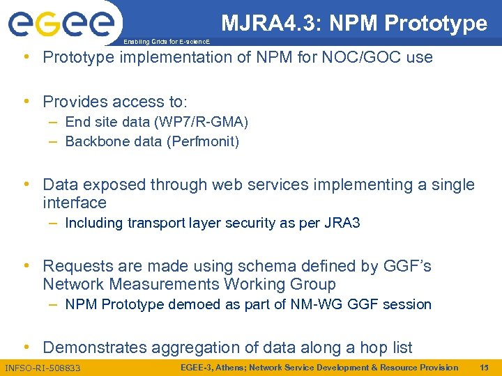MJRA 4. 3: NPM Prototype Enabling Grids for E-scienc. E • Prototype implementation of