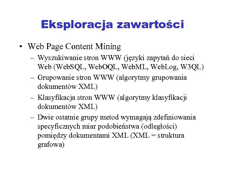 Eksploracja zawartości • Web Page Content Mining – Wyszukiwanie stron WWW (języki zapytań do