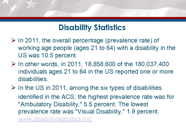 Disability Statistics Ø In 2011, the overall percentage (prevalence rate) of working age people