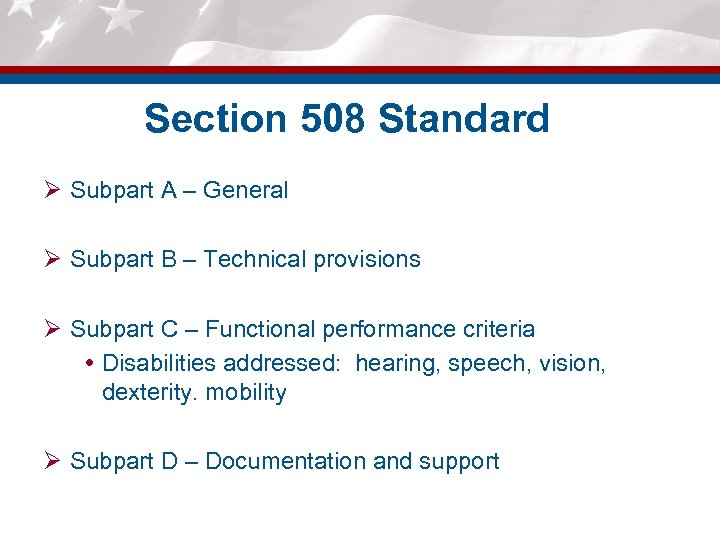 Section 508 Standard Ø Subpart A – General Ø Subpart B – Technical provisions