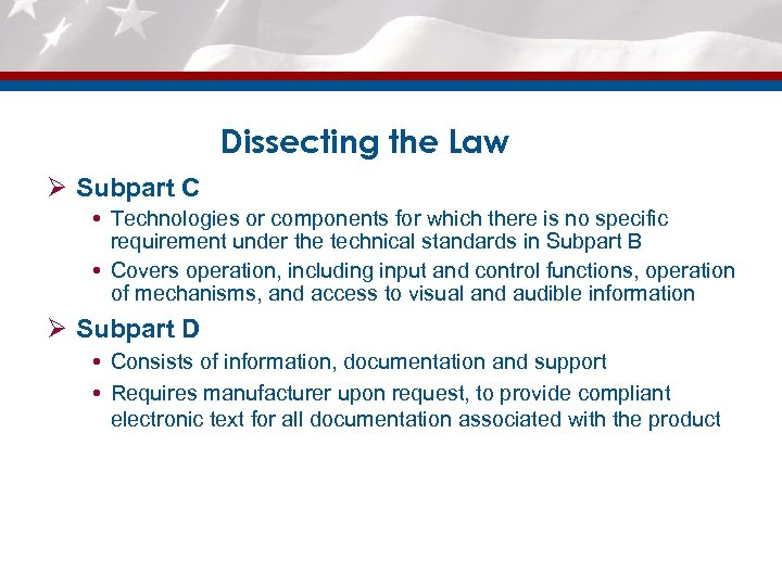 Dissecting the Law Ø Subpart C Technologies or components for which there is no