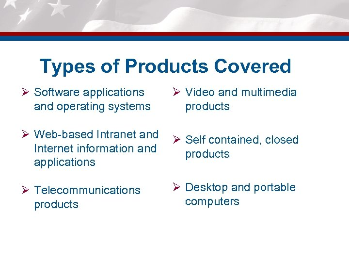 Types of Products Covered Ø Software applications and operating systems Ø Video and multimedia